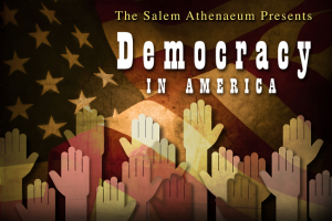 Democracy in America: Richard Parker @ Salem Athenaeum | Salem | Massachusetts | United States