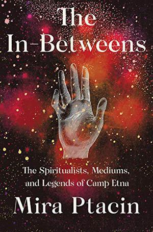 Mira Ptacin: The In-Betweens @ Salem Athenaeum